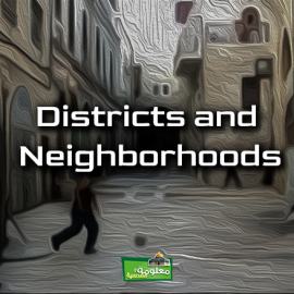 Districts and Neighborhoods